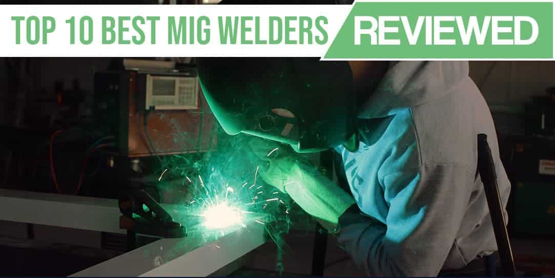 Best MIG Welder Reviewed