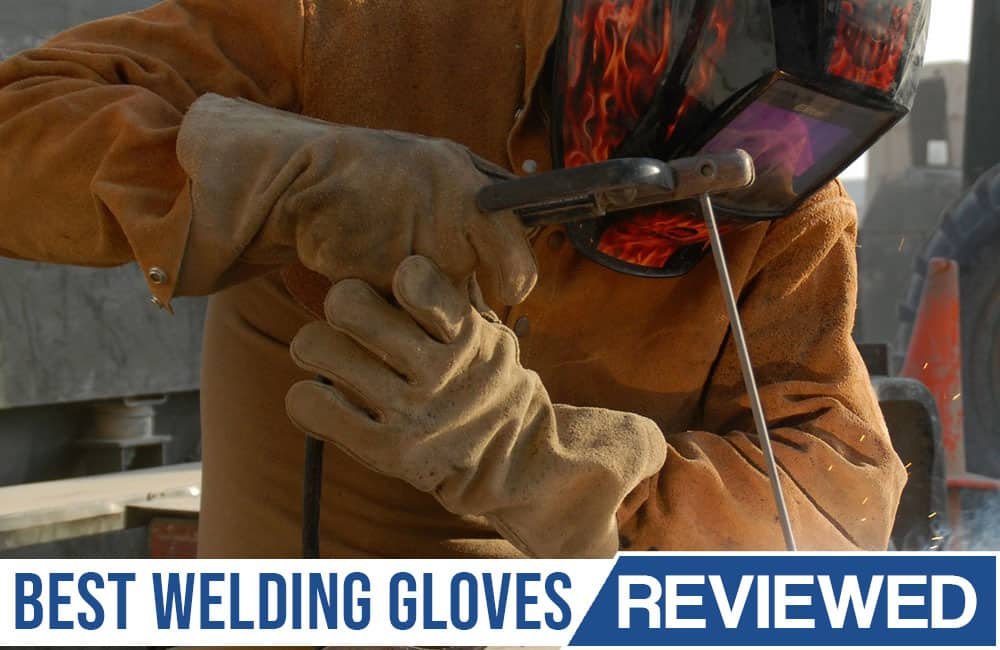 Best Welding Gloves reviewed