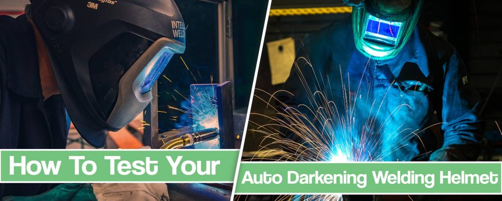 Feature image for How To Test Auto Darkening Welding Helmet article